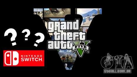 Sairá se o GTA 5 para o Nintendo Switch?