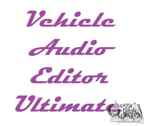 Vehicle Audio Editor Ultimate 1.3 para GTA San Andreas