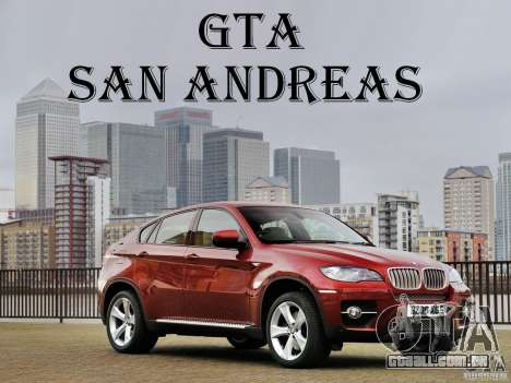 Telas de carregamento BMW X6 para GTA San Andreas
