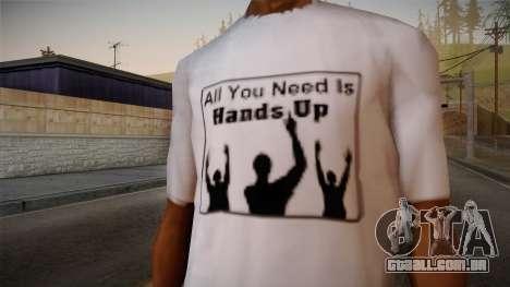 All You Need Is Hands Up T-Shirt para GTA San Andreas terceira tela