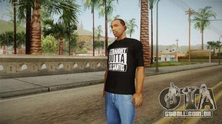 Straight Outta LS T-Shirt para GTA San Andreas